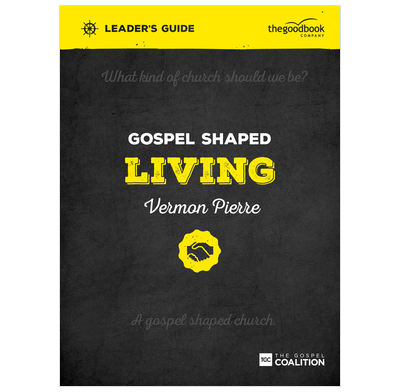 Gospel Shaped Living Leader's Guide